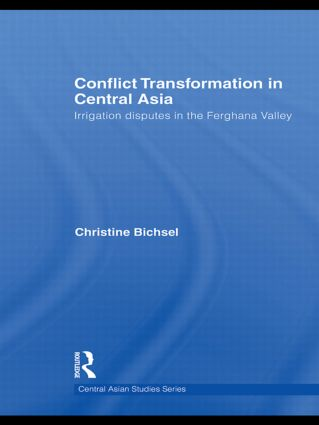 Conflict Transformation in Central Asia: Irrigation disputes in the Ferghana Valley, 1st Edition (Paperback) book cover