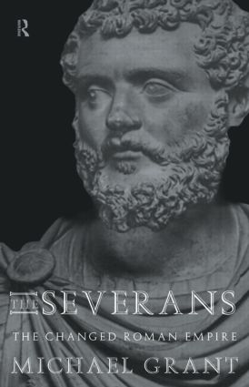 The Severans: The Roman Empire Transformed, 1st Edition (Paperback) book cover