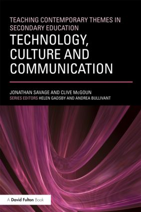 Teaching Contemporary Themes in Secondary Education: Technology, Culture and Communication (Paperback) book cover