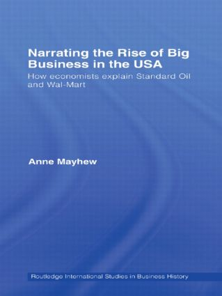 Narrating the Rise of Big Business in the USA: How economists explain standard oil and Wal-Mart (Paperback) book cover
