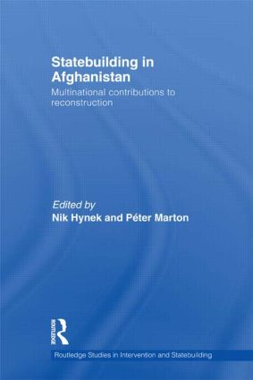 Statebuilding in Afghanistan: Multinational Contributions to Reconstruction (Hardback) book cover