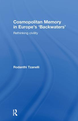 Cosmopolitan Memory in Europe's 'Backwaters': Rethinking civility (Hardback) book cover