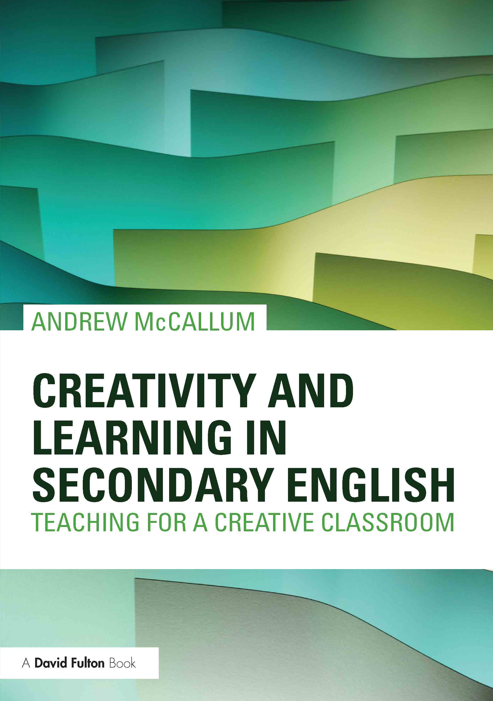 Creativity and Learning in Secondary English: Teaching for a creative classroom (Paperback) book cover