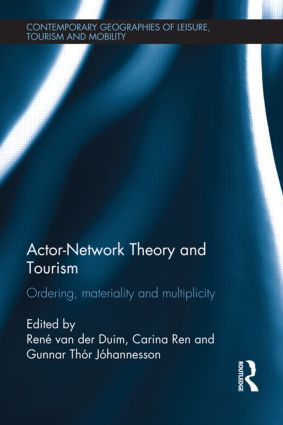 Actor-Network Theory and Tourism: Ordering, Materiality and Multiplicity (Hardback) book cover
