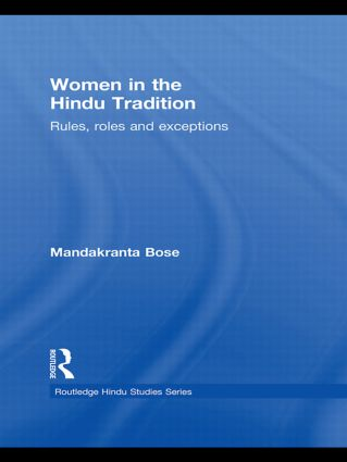 Women in the Hindu Tradition: Rules, Roles and Exceptions book cover