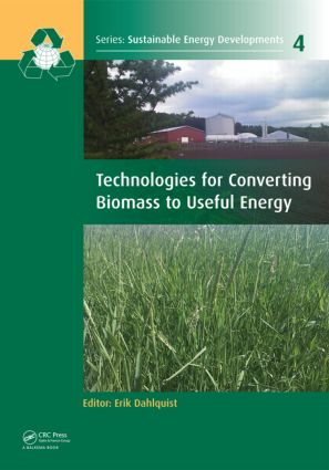 Technologies for Converting Biomass to Useful Energy: Combustion, Gasification, Pyrolysis, Torrefaction and Fermentation (Hardback) book cover