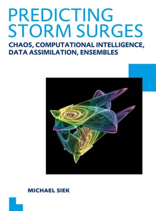 Predicting Storm Surges: Chaos, Computational Intelligence, Data Assimilation and Ensembles: UNESCO-IHE PhD Thesis, 1st Edition (Paperback) book cover