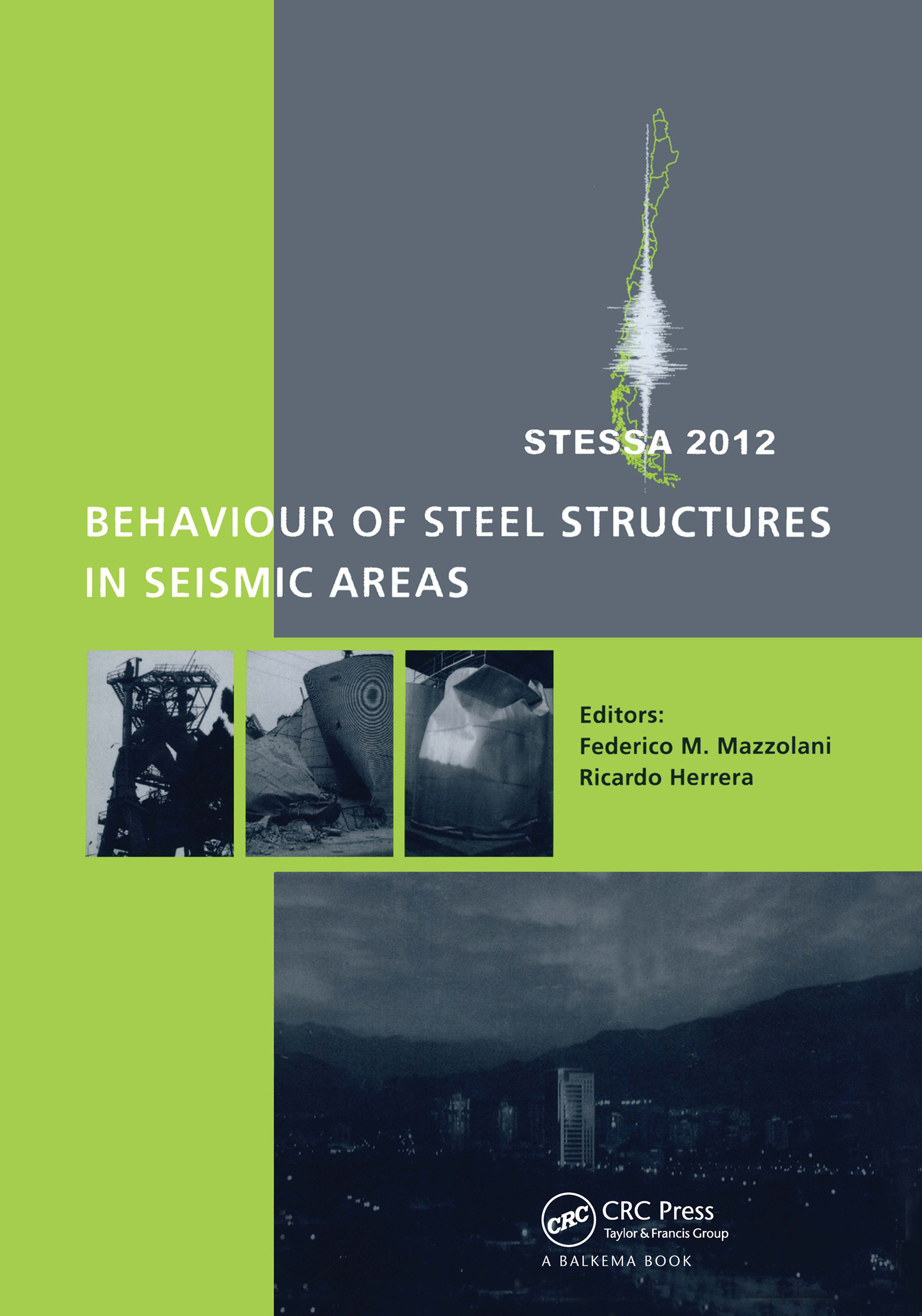 Behaviour of Steel Structures in Seismic Areas: STESSA 2012 (Pack - Book and CD) book cover