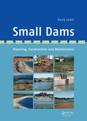 Small Dams: Planning, Construction and Maintenance (Hardback) book cover