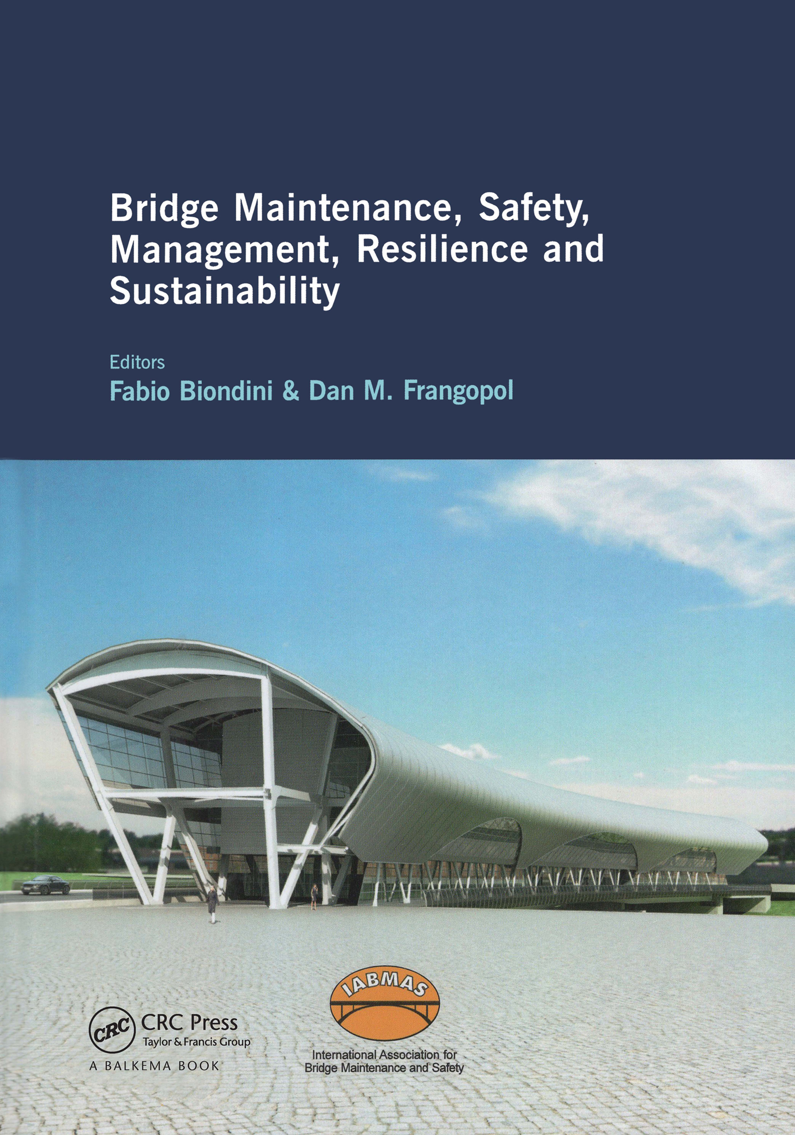 Bridge Maintenance, Safety, Management, Resilience and Sustainability: Proceedings of the Sixth International IABMAS Conference, Stresa, Lake Maggiore, Italy, 8-12 July 2012 book cover