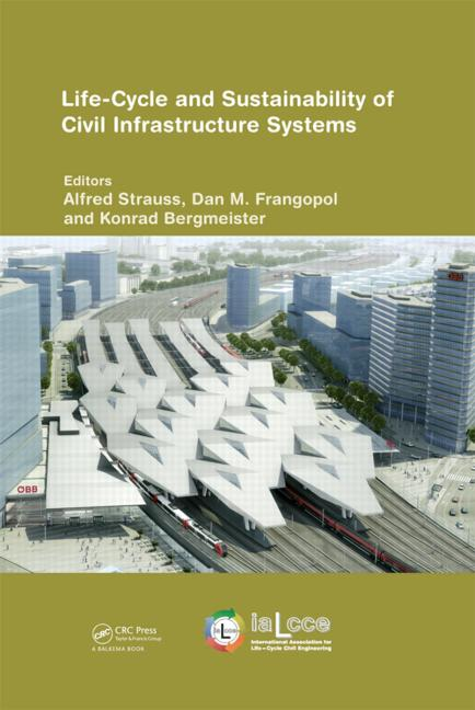 Life-Cycle and Sustainability of Civil Infrastructure Systems: Proceedings of the Third International Symposium on Life-Cycle Civil Engineering (IALCCE'12), Vienna, Austria, October 3-6, 2012 (Pack - Book and CD) book cover