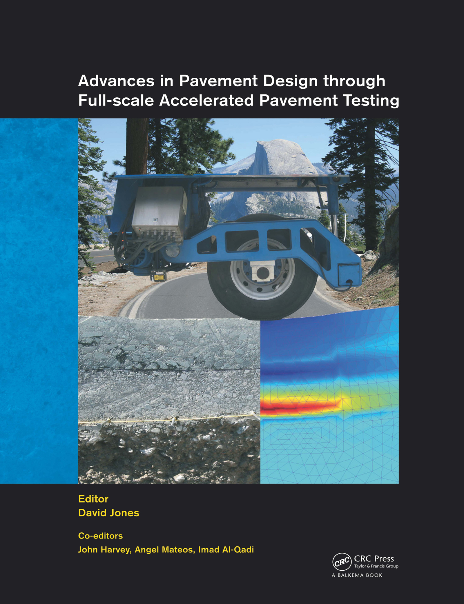 Advances in Pavement Design through Full-scale Accelerated Pavement Testing: 1st Edition (Pack - Book and CD) book cover