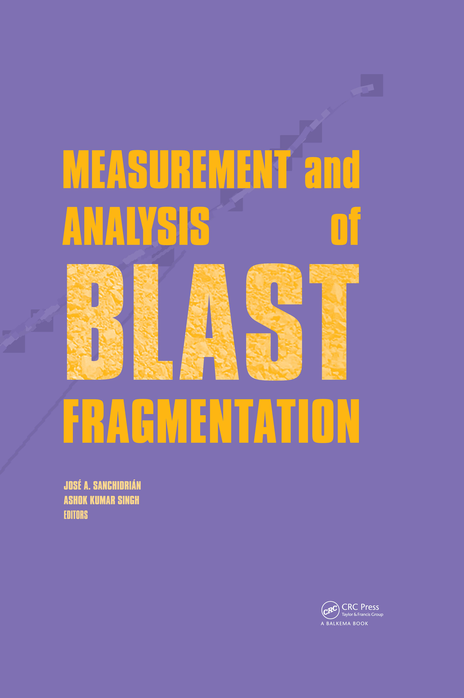 Measurement and Analysis of Blast Fragmentation: 1st Edition (Pack - Book and CD) book cover
