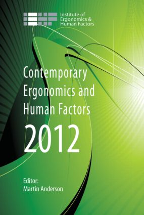 Contemporary Ergonomics and Human Factors 2012: Proceedings of the international conference on Ergonomics & Human Factors 2012, Blackpool, UK, 16-19 April 2012, 1st Edition (Paperback) book cover