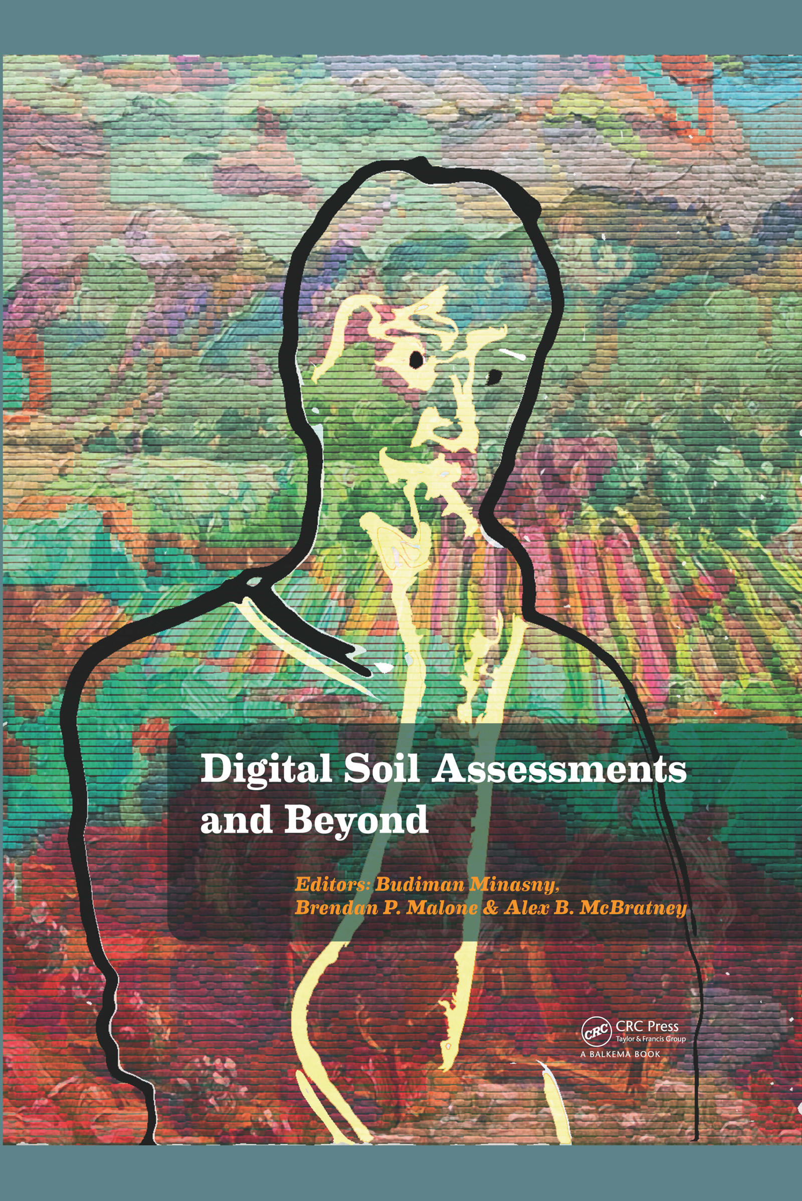 Digital Soil Assessments and Beyond: Proceedings of the 5th Global Workshop on Digital Soil Mapping 2012, Sydney, Australia book cover