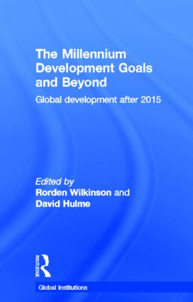 The Millennium Development Goals and Beyond: Global Development after 2015, 1st Edition (Hardback) book cover