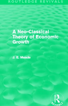 A Neo-Classical Theory of Economic Growth (Routledge Revivals): 1st Edition (Paperback) book cover