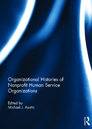 Organizational Histories of Nonprofit Human Service Organizations: 1st Edition (Hardback) book cover