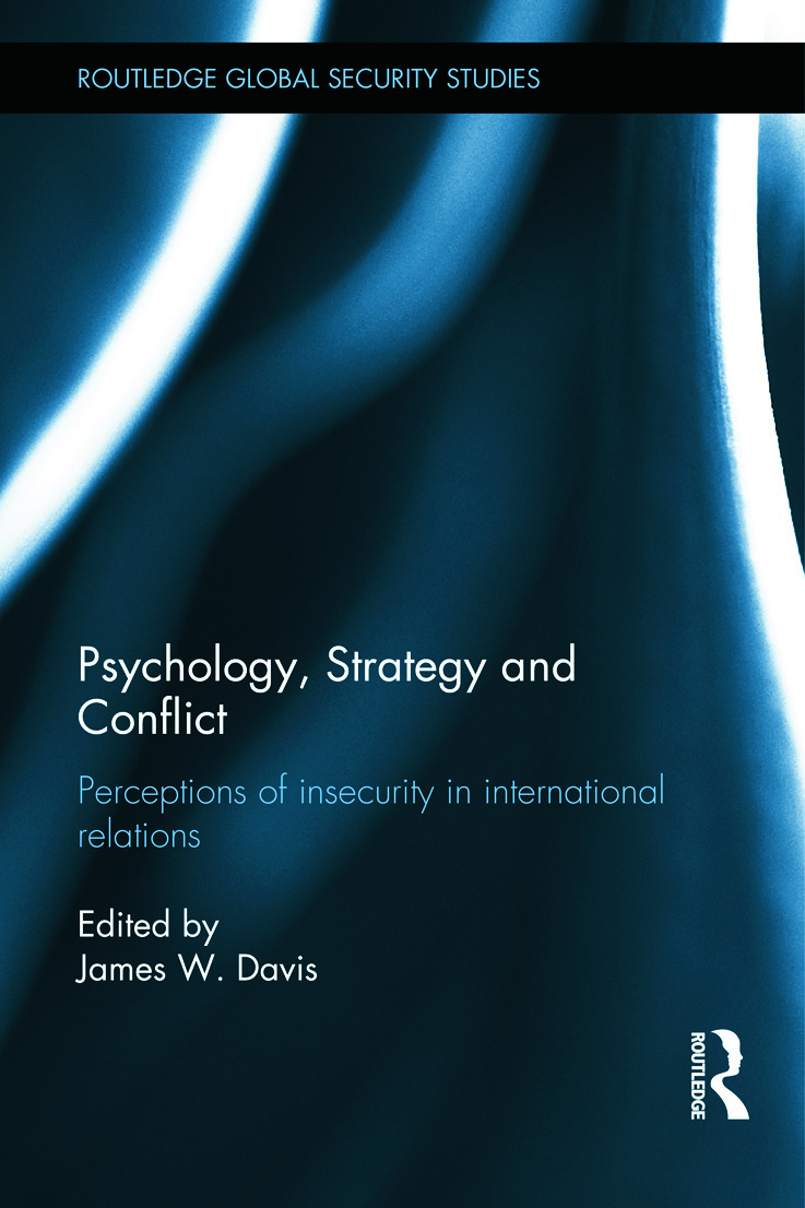 Psychology, Strategy and Conflict: Perceptions of Insecurity in International Relations (Hardback) book cover