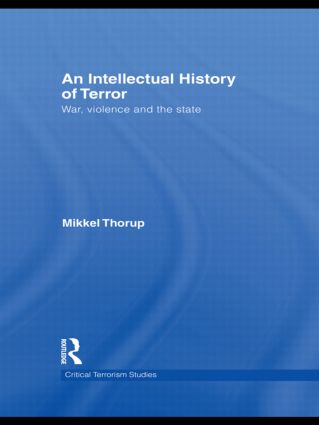 An Intellectual History of Terror: War, Violence and the State (Paperback) book cover