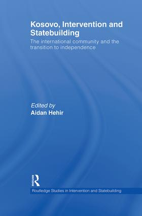 Kosovo, Intervention and Statebuilding: The International Community and the Transition to Independence book cover