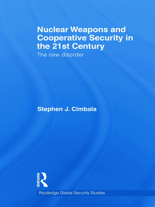 Nuclear Weapons and Cooperative Security in the 21st Century