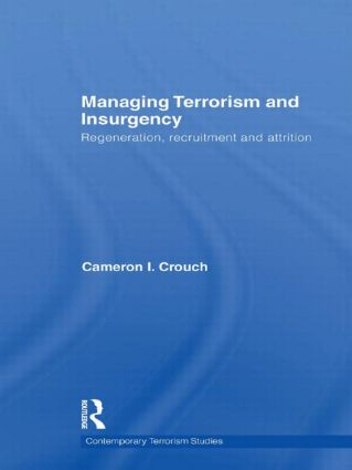 Managing Terrorism and Insurgency: Regeneration, Recruitment and Attrition, 1st Edition (Paperback) book cover