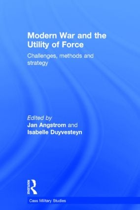 Modern War and the Utility of Force: Challenges, Methods and Strategy (Paperback) book cover