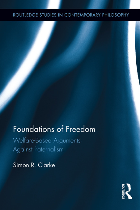 Foundations of Freedom: Welfare-Based Arguments Against Paternalism (Hardback) book cover