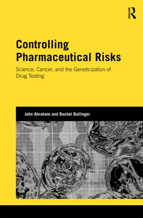 Controlling Pharmaceutical Risks: Science, Cancer, and the Geneticization of Drug Testing book cover