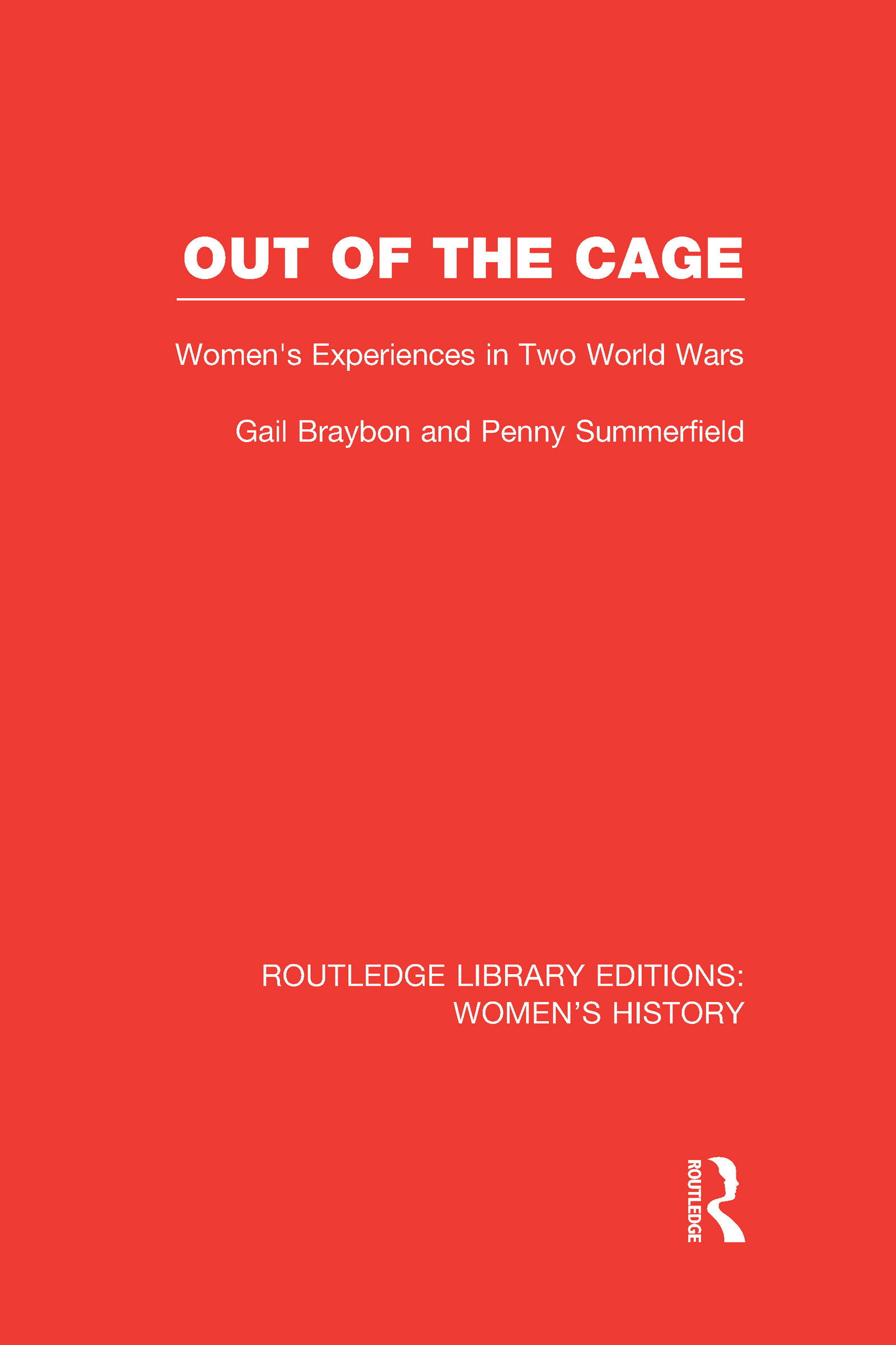 Out of the Cage: Women's Experiences in Two World Wars (Hardback) book cover