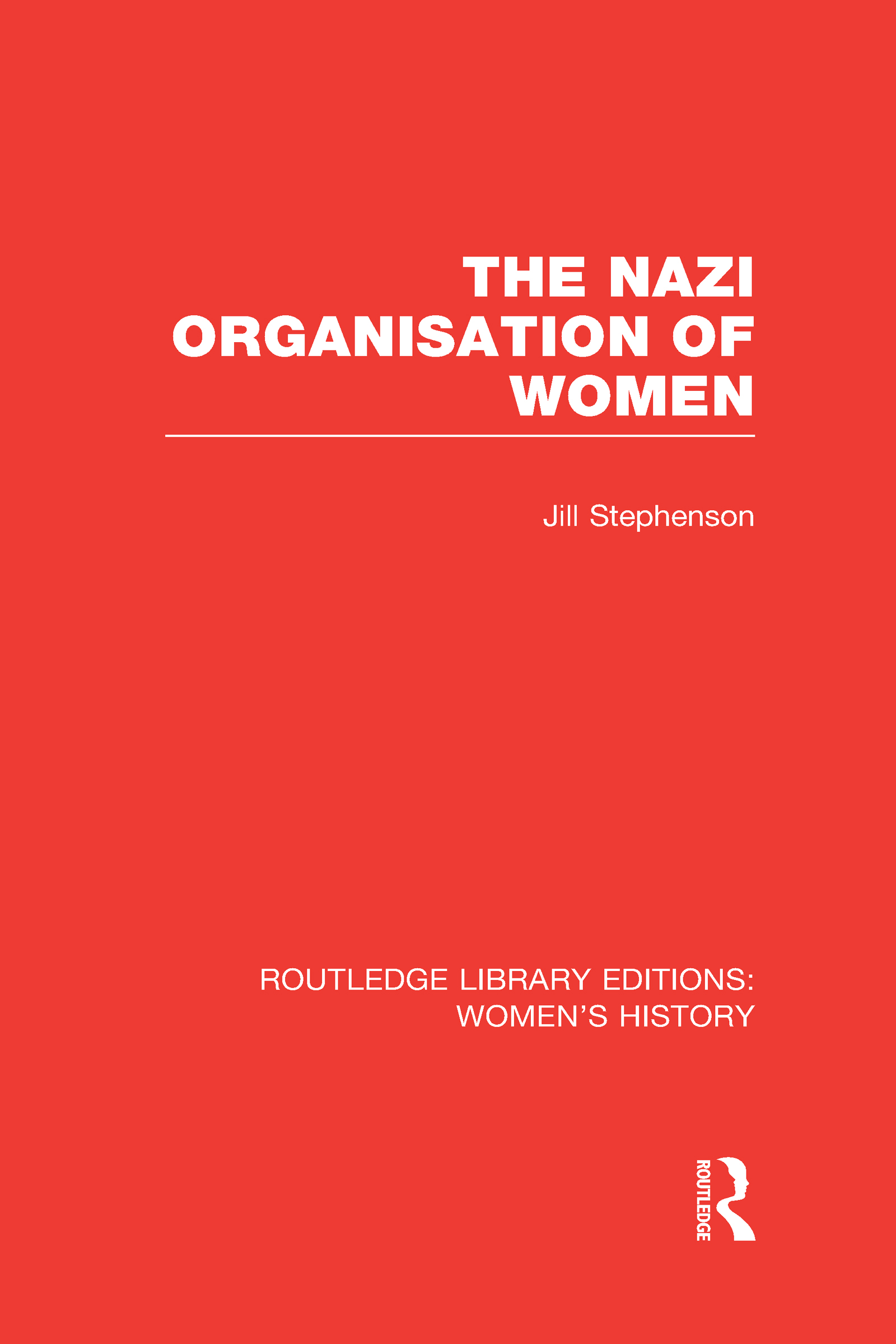 The Nazi Organisation of Women: 1st Edition (Hardback) book cover