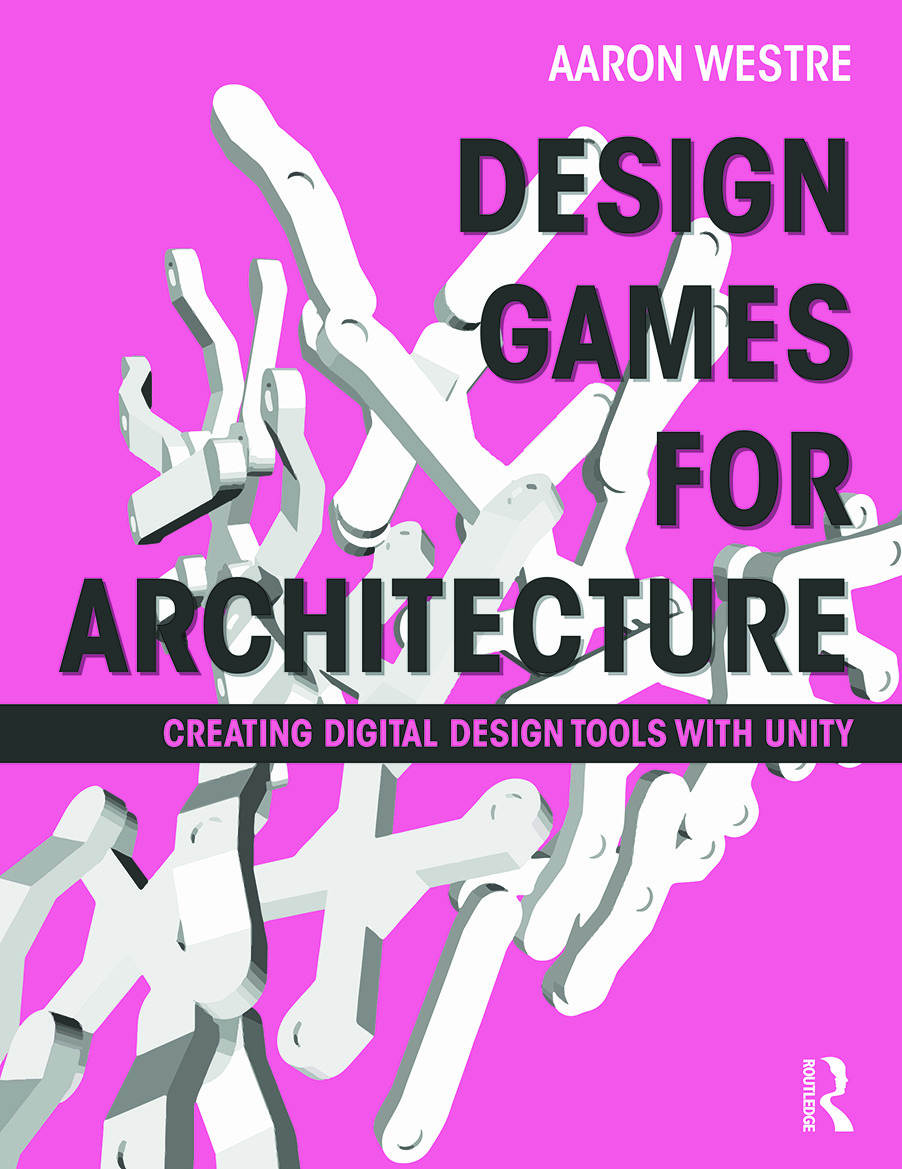 Design Games for Architecture: Creating Digital Design Tools with Unity (Paperback) book cover