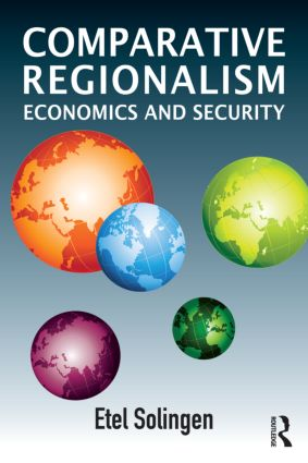 Comparative Regionalism: Economics and Security, 1st Edition (Paperback) book cover