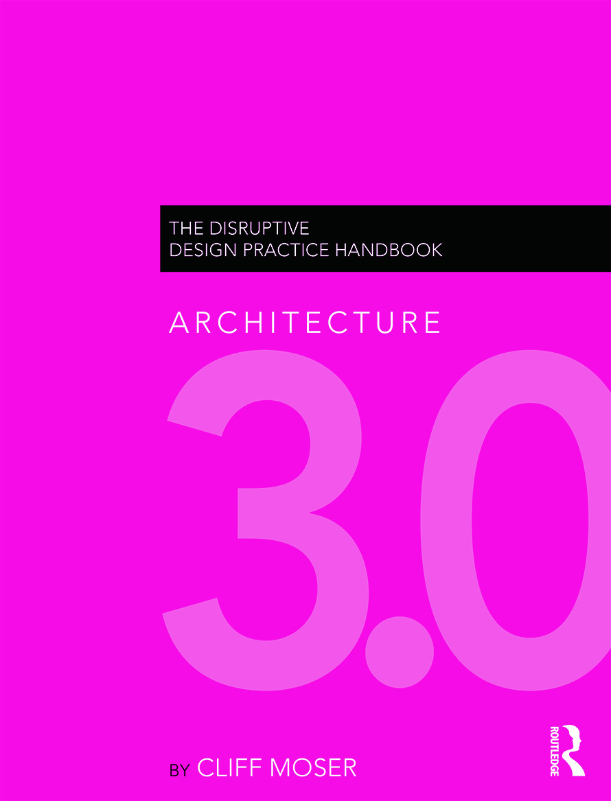Architecture 3.0: The Disruptive Design Practice Handbook (Paperback) book cover