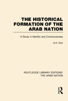 The Historical Formation of the Arab Nation (RLE: The Arab Nation) (Hardback) book cover