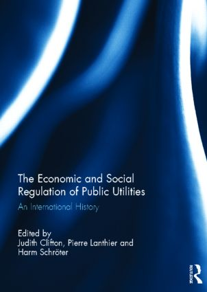 The Economic and Social Regulation of Public Utilities: An International History (Hardback) book cover