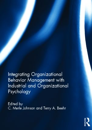 Integrating Organizational Behavior Management with Industrial and Organizational Psychology (Hardback) book cover