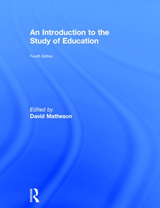 An Introduction to the Study of Education: 4th Edition (Hardback) book cover