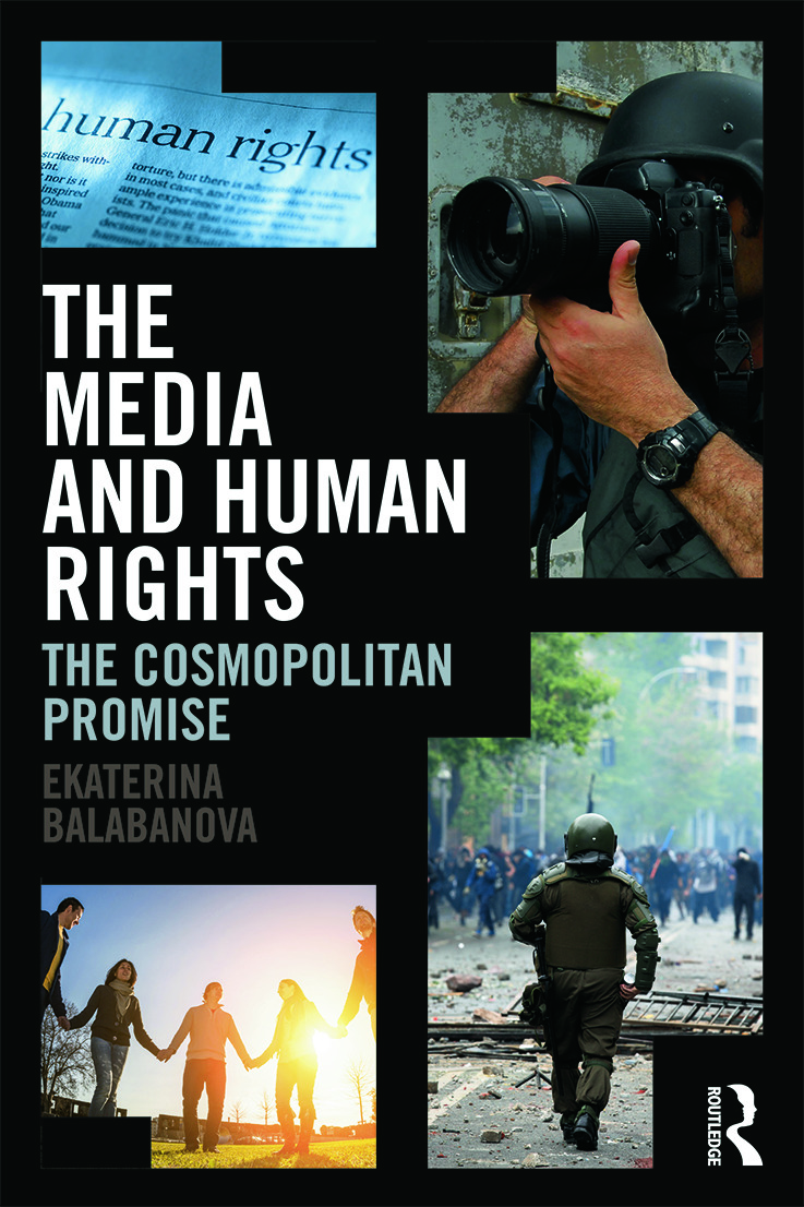 The Media and Human Rights: The Cosmopolitan Promise, 1st Edition (Paperback) book cover
