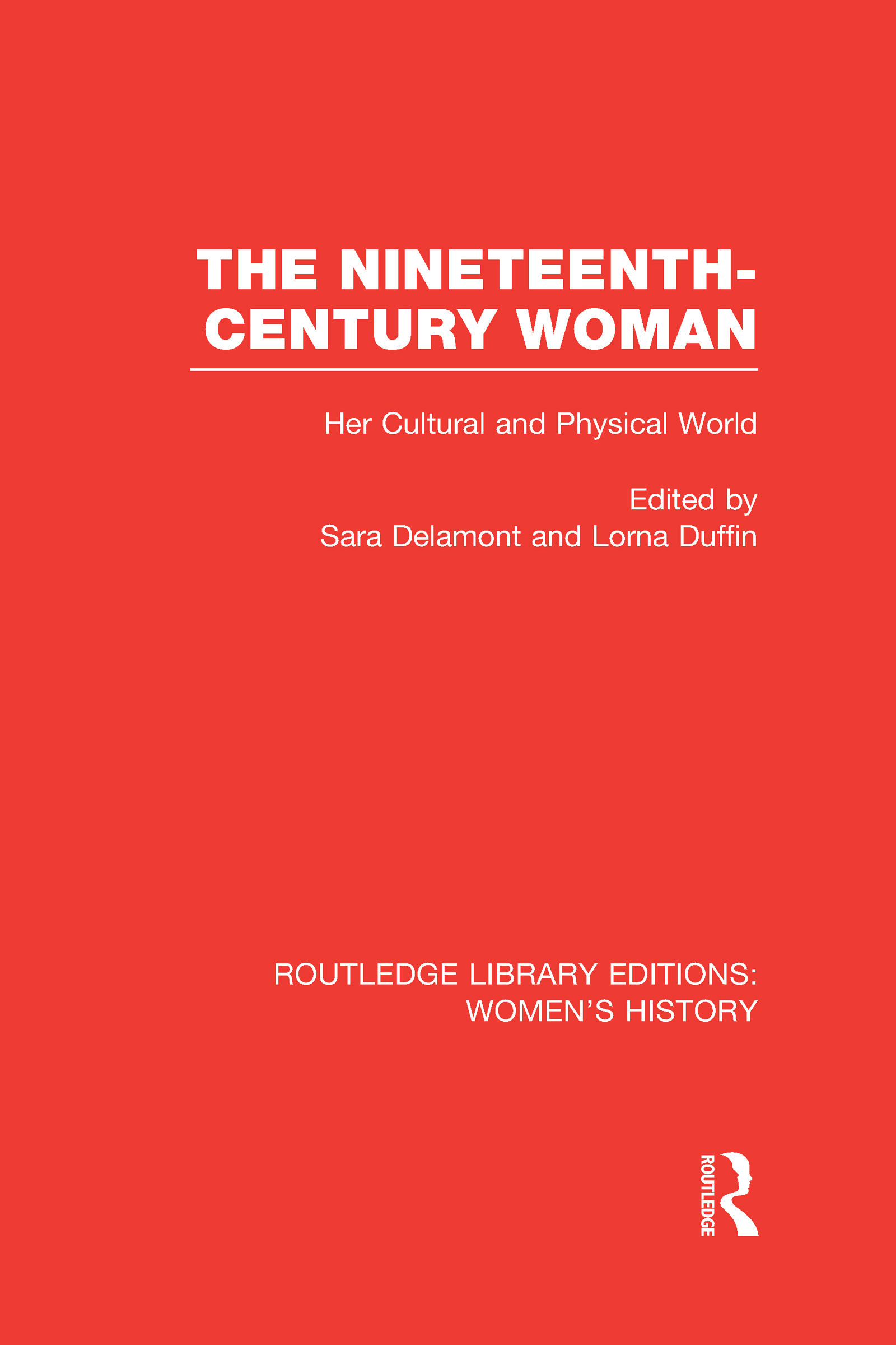 The Nineteenth-century Woman: Her Cultural and Physical World (Hardback) book cover