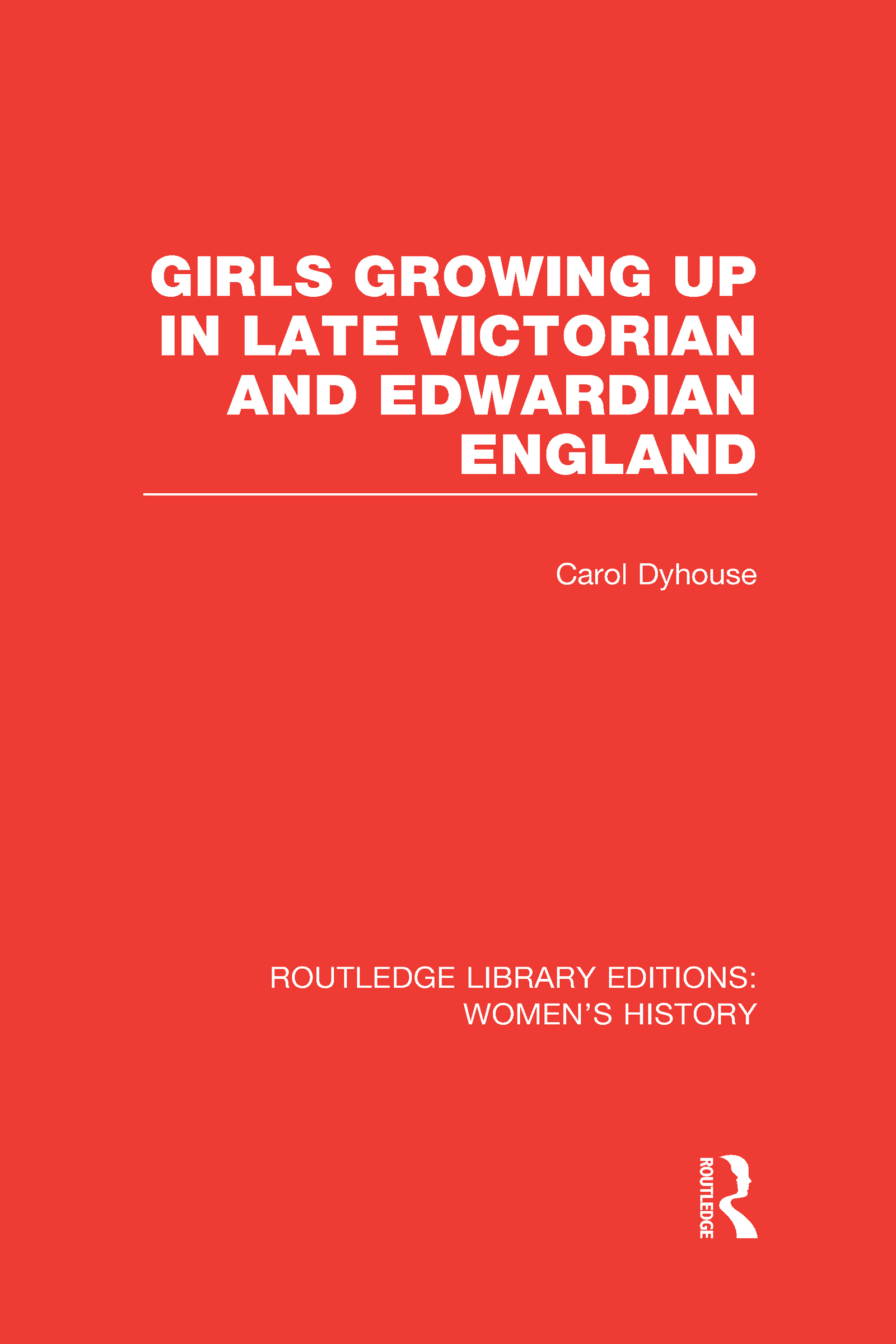 Girls Growing Up in Late Victorian and Edwardian England (Hardback) book cover