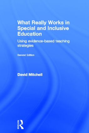 What Really Works in Special and Inclusive Education: Using evidence-based teaching strategies, 2nd Edition (Hardback) book cover