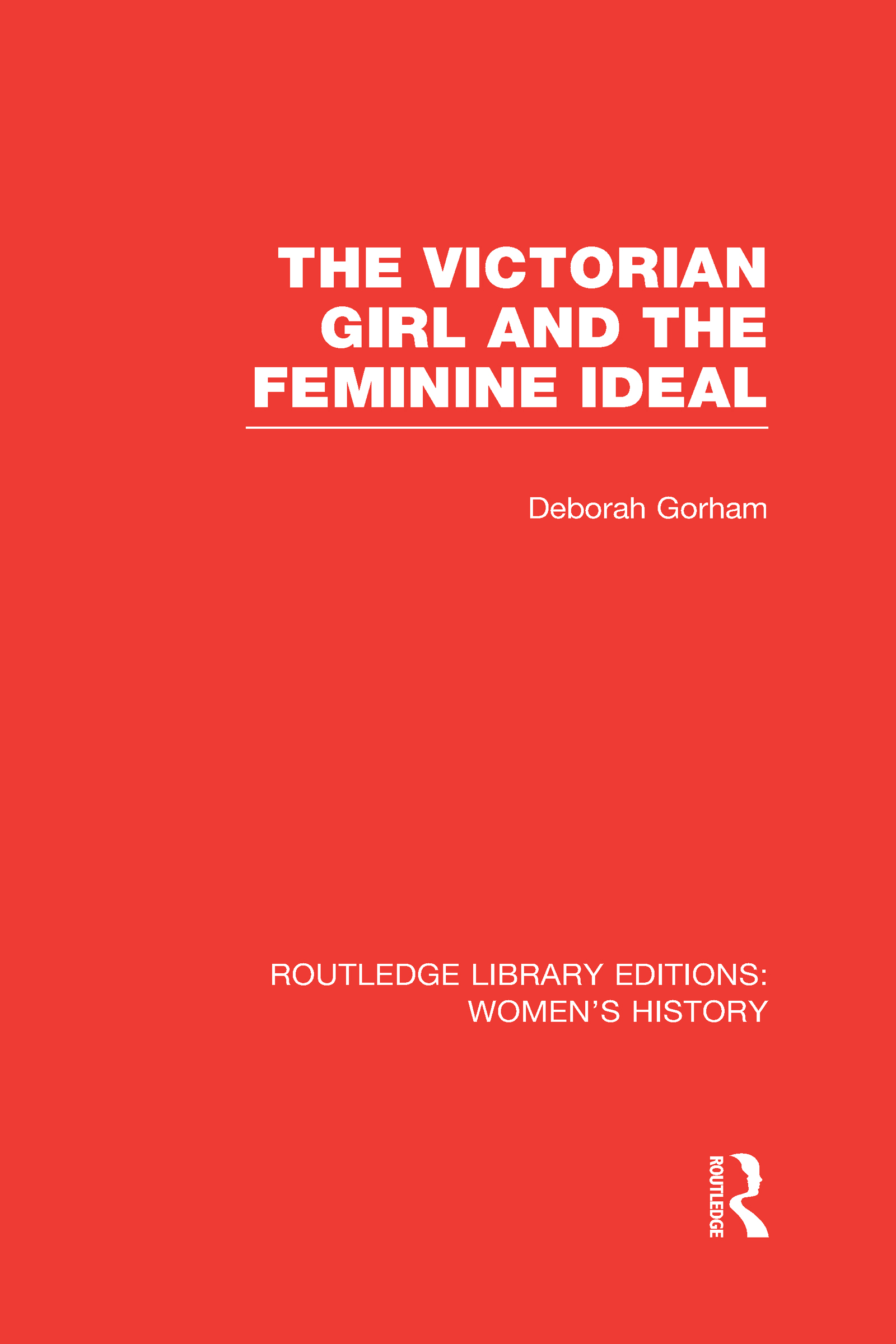 The Victorian Girl and the Feminine Ideal (Hardback) book cover