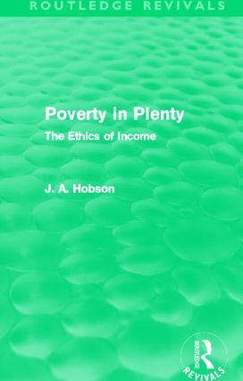 Poverty in Plenty (Routledge Revivals): The Ethics of Income (Hardback) book cover