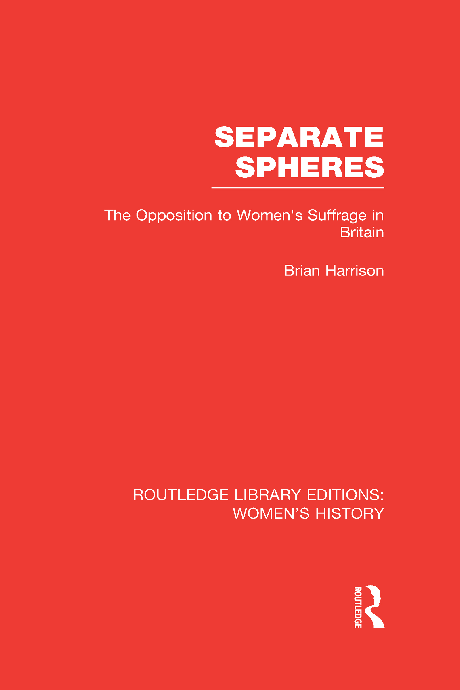 Separate Spheres: The Opposition to Women's Suffrage in Britain (Hardback) book cover