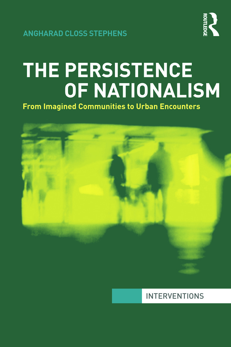 The Persistence of Nationalism: From Imagined Communities to Urban Encounters (Hardback) book cover