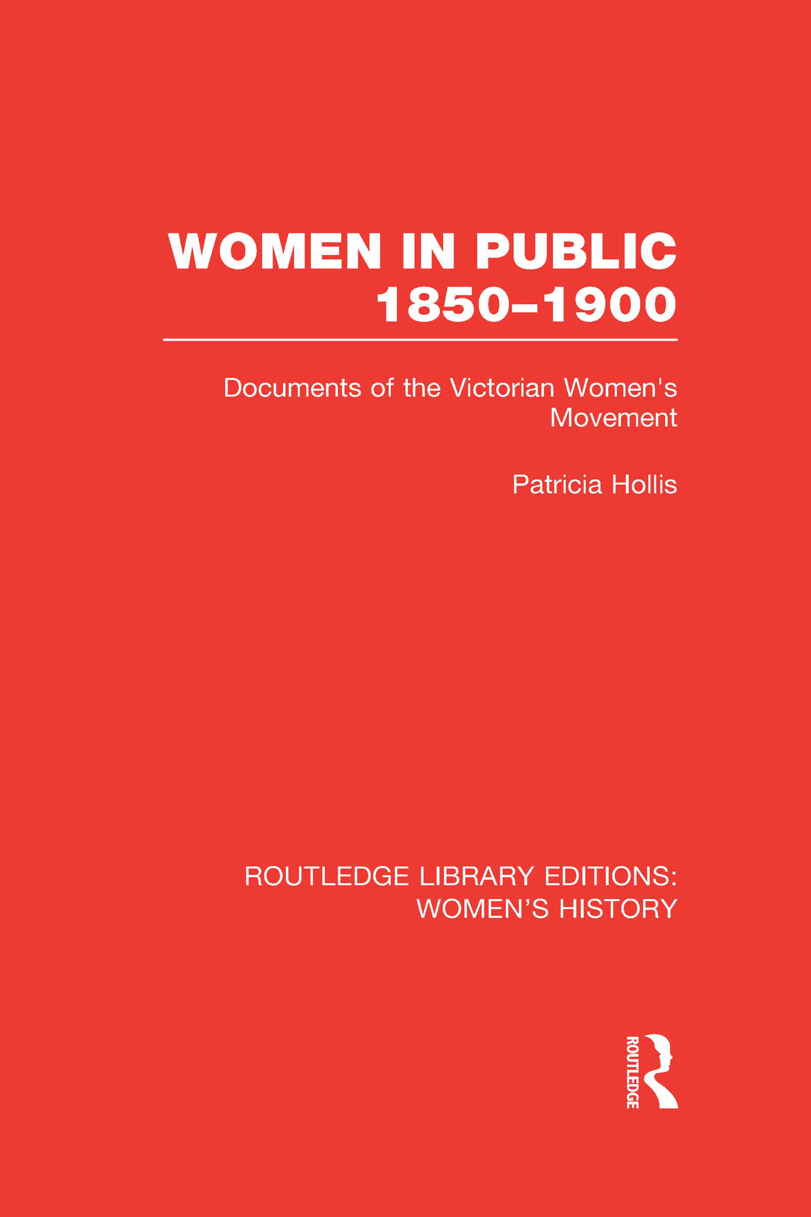 Women in Public, 1850-1900: Documents of the Victorian Women's Movement (Hardback) book cover