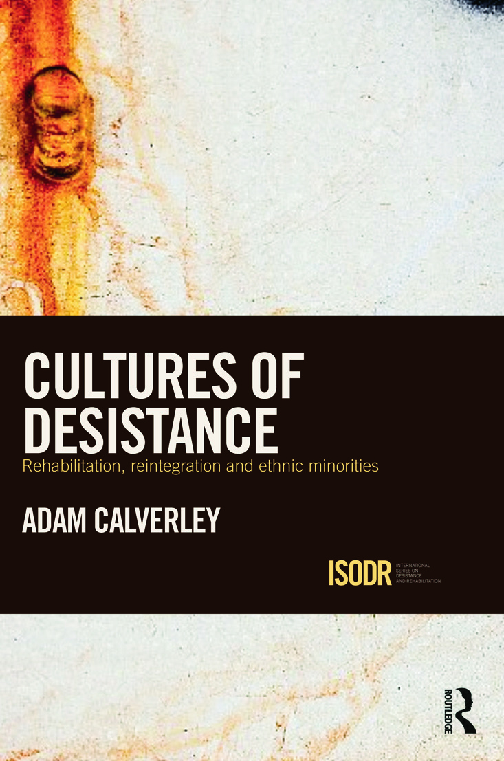 Cultures of Desistance: Rehabilitation, Reintegration and Ethnic Minorities, 1st Edition (Paperback) book cover