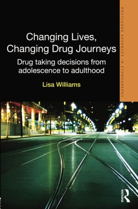 Changing Lives, Changing Drug Journeys: Drug Taking Decisions from Adolescence to Adulthood book cover